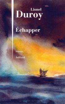 Echapper - LionelDuroy