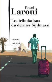 Les tribulations du dernier Sijilmassi - FouadLaroui