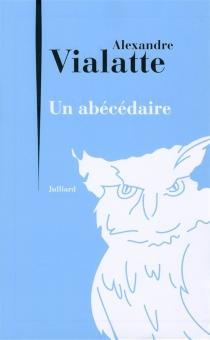 Un abécédaire - AlexandreVialatte