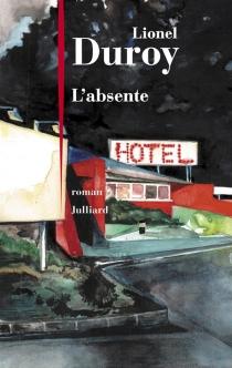 L'absente - LionelDuroy