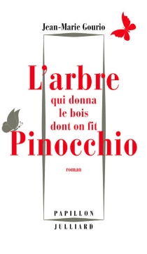 L'arbre qui donna le bois dont on fit Pinocchio - Jean-Marie Gourio