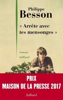 Arrête avec tes mensonges - PhilippeBesson