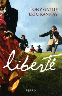 Liberté - TonyGatlif