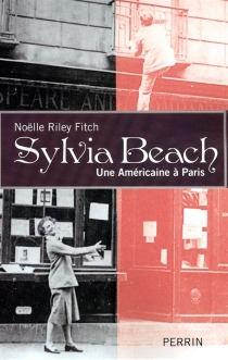 Sylvia Beach : une Américaine à Paris - Noelle Riley Fitch