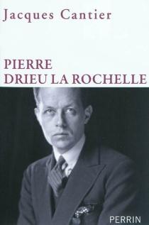 Pierre Drieu la Rochelle - JacquesCantier