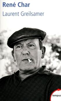 René Char - LaurentGreilsamer