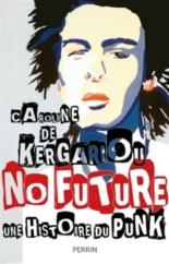 No future : une histoire du punk - Caroline deKergariou