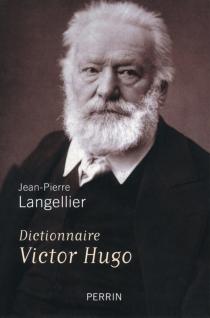 Dictionnaire Victor Hugo - Jean-PierreLangellier
