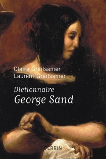 Dictionnaire George Sand - Laurent Greilsamer