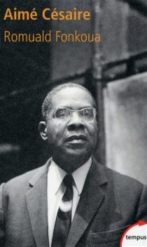 Aimé Césaire (1913-2008) - RomualdFonkoua
