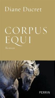 Corpus equi - DianeDucret