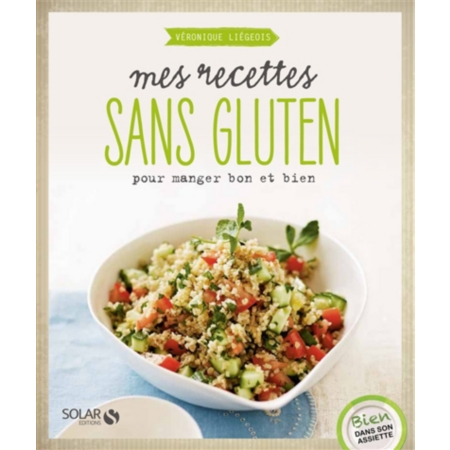 Mes recettes sans gluten pour manger bon et bien - Recettes cuisine sans gluten ...