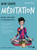 Mon cahier méditation : boostez votre esprit et votre bien-être ! - ChristianeBeaugé