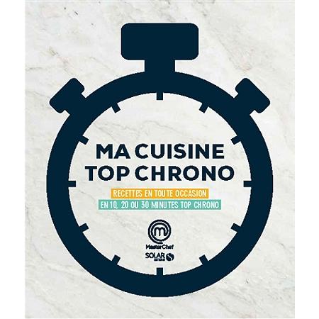 Ma cuisine top chrono recettes en toute occasion en 10 - Cuisine tv recettes minutes chrono ...