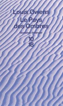 Le pays des ombres - LouisOwens