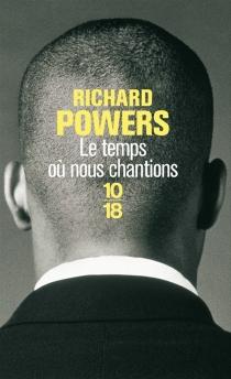 Le temps où nous chantions - RichardPowers