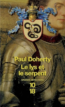 Le lys et le serpent - Paul Charles Doherty