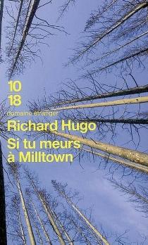 Si tu meurs à Milltown - Richard F.Hugo