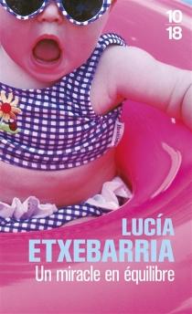 Un miracle en équilibre - LucíaEtxebarria