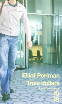 Trois dollars - ElliotPerlman