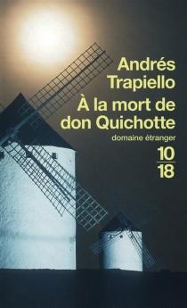 A la mort de Don Quichotte - AndrésTrapiello