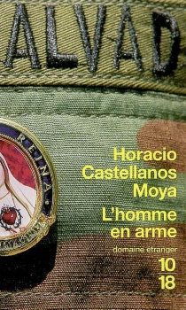 L'homme en arme - HoracioCastellanos Moya