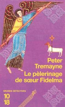 Le pèlerinage de soeur Fidelma - PeterTremayne