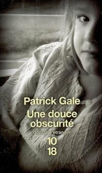 Une douce obscurité - PatrickGale