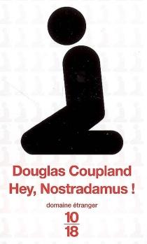 Hey, Nostradamus ! - DouglasCoupland