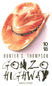 Gonzo highway : correspondance de Hunter S. Thompson - Hunter Stockton Thompson