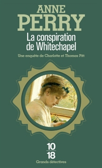 La conspiration de Whitechapel - Anne Perry