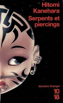 Serpents et piercings - HitomiKanehara