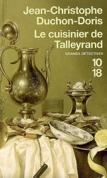 Le cuisinier de Talleyrand : meurtre au congrès de Vienne - Jean-ChristopheDuchon-Doris