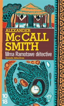 Mma Ramotswe détective - AlexanderMcCall Smith