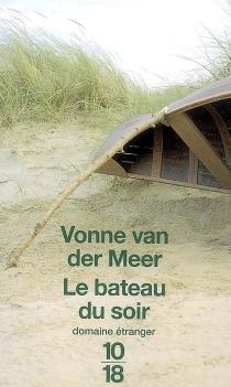 Le bateau du soir - Vonne van derMeer