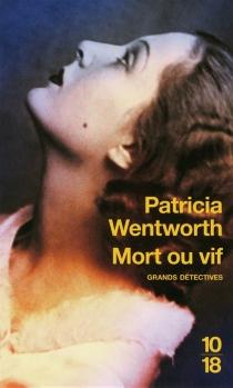Mort ou vif - PatriciaWentworth