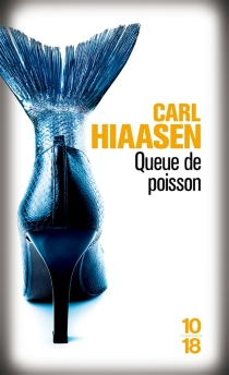Queue de poisson - Carl Hiaasen