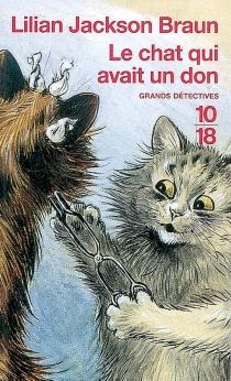 Le chat qui avait un don - Lilian JacksonBraun