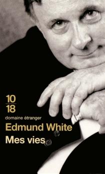 Mes vies : une autobiographie - EdmundWhite
