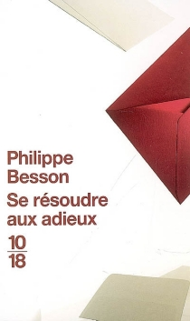 Se résoudre aux adieux - PhilippeBesson