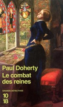 Le combat des reines - Paul CharlesDoherty