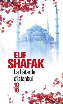 La bâtarde d'Istanbul - ElifShafak
