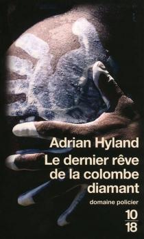 Le dernier rêve de la colombe diamant - AdrianHyland