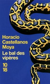 Le bal des vipères - HoracioCastellanos Moya