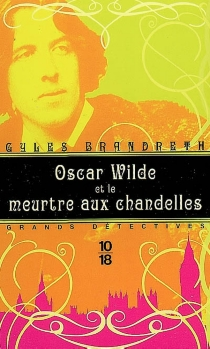 Oscar Wilde et le meurtre aux chandelles - GylesBrandreth