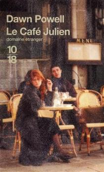 Le café Julien| Suivi de Dawn Powell, romancière américaine par excellence - DawnPowell