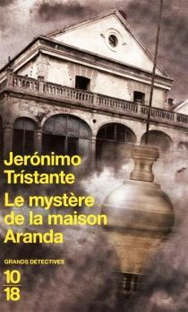 Le mystère de la Maison Aranda - JerónimoTrístante