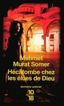 Hécatombe chez les élues de Dieu - Mehmet MuratSomer