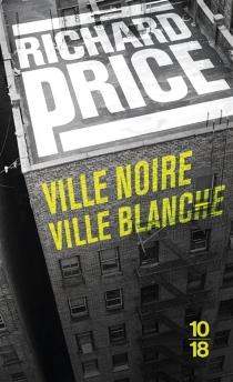 Ville noire, ville blanche - RichardPrice