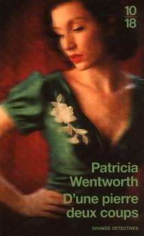 D'une pierre deux coups - PatriciaWentworth